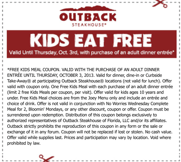 Outback Steakhouse (In-Store and Online) Get up to $5 off with these Outback Steakhouse coupons. $5 off the purchase of 2 dinner entrees or $ off a single entree At lunch get $4 off 2 lunch entrees or $2 off a single entree At participating locations. Coupon code: OCT5THUNDER or OCT4THUNDER.