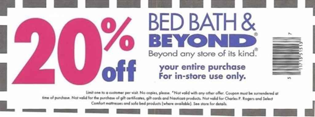 Bed Bath and Beyond 20% OFF Coupon & December Coupons Find here the Bed Bath and Beyond Coupons & Promo Codes for December Don't miss this month Bed Bath and Beyond deals, specials & offers, like the clearance sales or kitchen and bath essentials discounts & promotions.